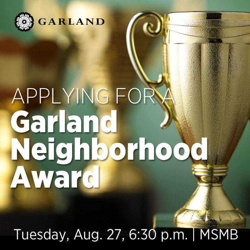 2019 Applying for a Garland Neighborhood Award Workshop, August 27, MSMB