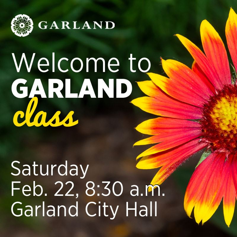 2020 welcome to garland, Saturday, Feb. 22, 8:30 a.m. to Noon | Garland City Hall